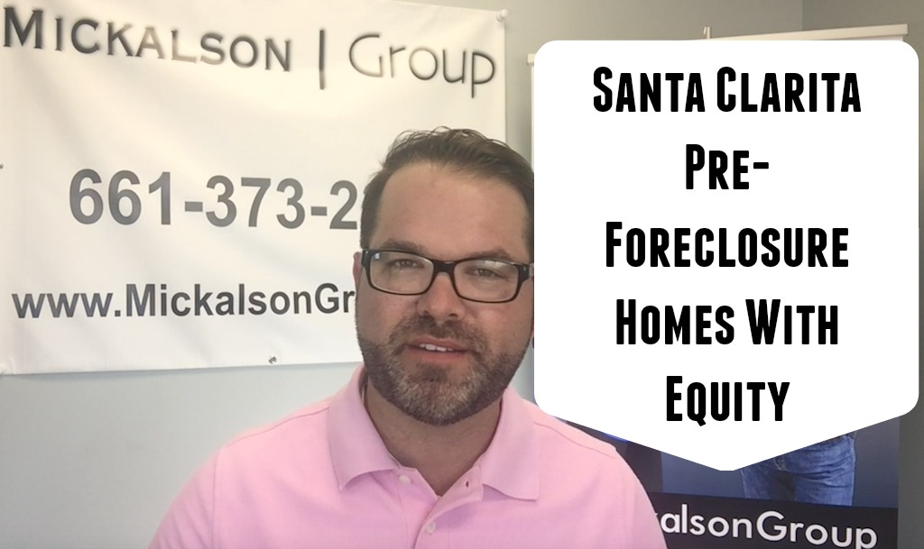 Santa Clarita Homeowners In Preforeclosure With Equity